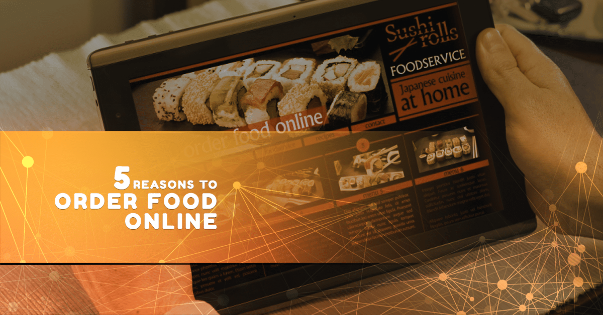 5 Reasons to Order Food Online